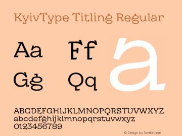 KyivType Titling Regular Version 1.002;hotconv 1.0.109;makeotfexe 2.5.65596图片样张