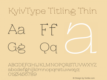 KyivType Titling Thin Version 1.002;hotconv 1.0.109;makeotfexe 2.5.65596图片样张