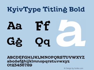 KyivType Titling Bold Version 1.002;hotconv 1.0.109;makeotfexe 2.5.65596图片样张
