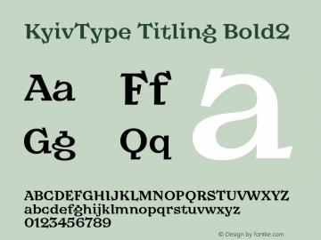 KyivType Titling Bold2 Version 1.002;hotconv 1.0.109;makeotfexe 2.5.65596图片样张