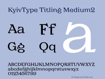 KyivType Titling Medium2 Version 1.002;hotconv 1.0.109;makeotfexe 2.5.65596图片样张