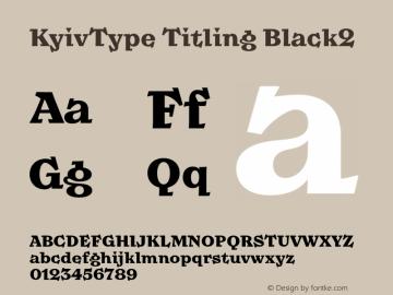 KyivType Titling Black2 Version 1.002;hotconv 1.0.109;makeotfexe 2.5.65596图片样张