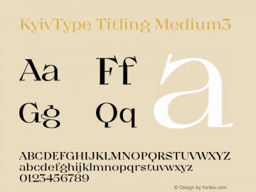 KyivType Titling Medium3 Version 1.002;hotconv 1.0.109;makeotfexe 2.5.65596图片样张