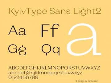 KyivType Sans Light2 Version 1.002;hotconv 1.0.109;makeotfexe 2.5.65596图片样张
