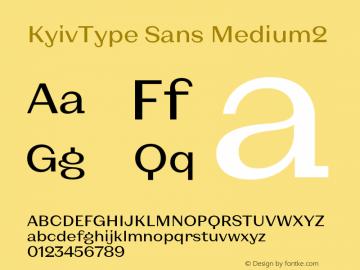 KyivType Sans Medium2 Version 1.002;hotconv 1.0.109;makeotfexe 2.5.65596图片样张