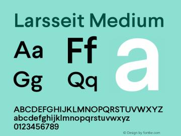 Larsseit-Medium Version 1.000;PS 001.001;hotconv 1.0.56图片样张