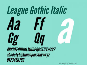 LeagueGothic-Italic Version 1.001;PS 001.001;hotconv 1.0.56;makeotf.lib2.0.21325图片样张