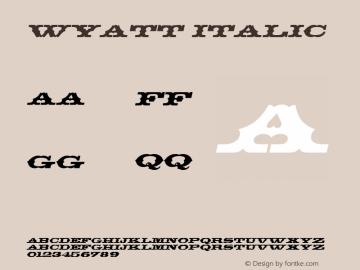 Wyatt Italic Altsys Fontographer 4.1 5/24/96 Font Sample