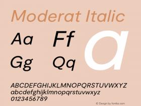 Moderat Regular Italic Version 3.000;PS 003.000;hotconv 1.0.88;makeotf.lib2.5.64775图片样张