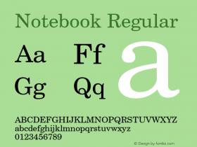 Notebook Regular Font Version 2.6; Converter Version 1.10 Font Sample