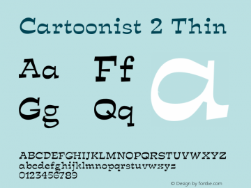 Cartoonist 2 Thin Altsys Fontographer 4.1 5/31/96 Font Sample