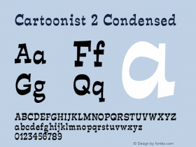 Cartoonist 2 Condensed Altsys Fontographer 4.1 5/31/96 Font Sample