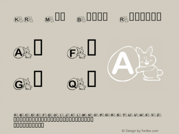 KR Mr. Bunny Regular Macromedia Fontographer 4.1 02/15/2001 Font Sample