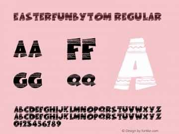 EasterFunbyTom Regular Version 1.02; February 17, 2000 Font Sample