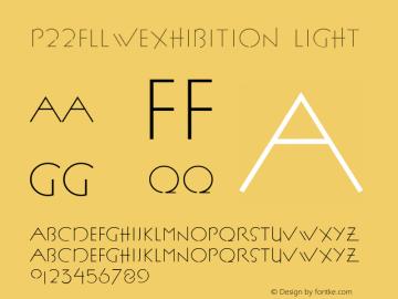 P22FLLWExhibition Light Macromedia Fontographer 4.1.3 8/15/00 Font Sample