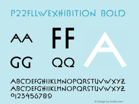 P22FLLWExhibition Bold 001.000 Font Sample