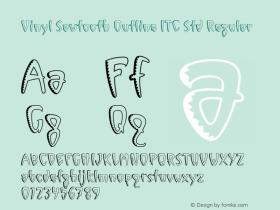 Vinyl Sawtooth Outline ITC Std Version 1.000;PS 001.000;hotconv 1.0.38 Font Sample