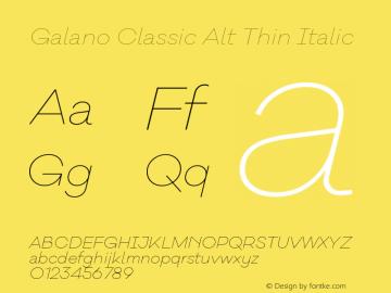 Galano Classic Alt Thin Italic Version 1.000;PS 001.000;hotconv 1.0.70;makeotf.lib2.5.58329图片样张