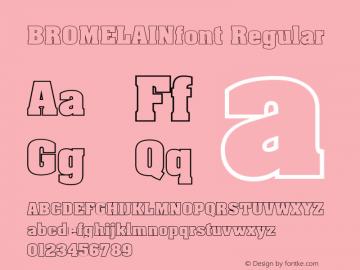 BROMELAINfont Regular Altsys Fontographer 3.5  3/28/01图片样张