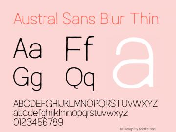 Austral Sans Blur Thin Version 1.000图片样张