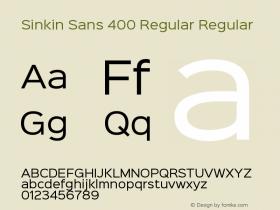 Sinkin Sans 400 Regular Regular Sinkin Sans (version 1.0)  by Keith Bates   •   © 2014   www.k-type.com Font Sample