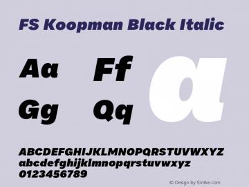 FSKoopmanBlackItalic Version 1.001;PS 001.001;hotconv 1.0.88;makeotf.lib2.5.64775; ttfautohint (v1.8)图片样张
