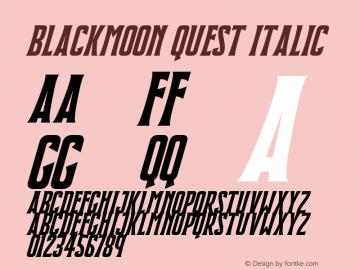 Blackmoon Quest Italic Version 1.10;July 15, 2020;FontCreator 12.0.0.2567 64-bit图片样张