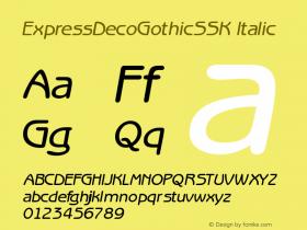 ExpressDecoGothicSSK Italic Macromedia Fontographer 4.1 8/2/95 Font Sample