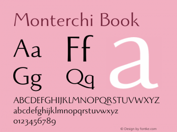 Monterchi Book Version 1.008;hotconv 1.0.109;makeotfexe 2.5.65596 Font Sample