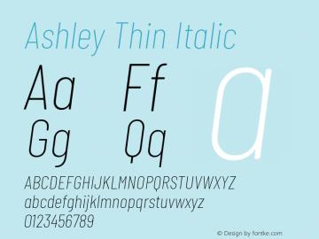 Ashley Thin Italic Version 1.101 November 20, 2017图片样张