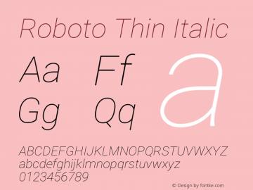 Roboto Thin Italic Version 2.001153; 2014图片样张