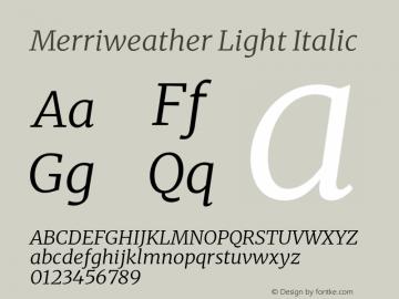Merriweather Light Italic Version 2.100;hotconv 1.0.109;makeotfexe 2.5.65596 Font Sample