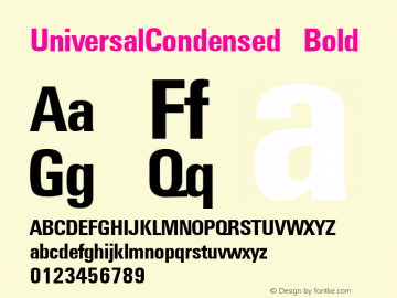 UniversalCondensed Bold The IMSI MasterFonts Collection, tm 1995, 1996 IMSI (International Microcomputer Software Inc.) Font Sample