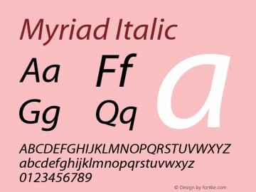 Myriad   Italic Fontographer 4.7 4/18/08 FG4M0000001208图片样张
