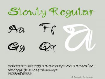 Slowly Version 1.00;March 6, 2010;FontCreator 12.0.0.2525 32-bit Font Sample