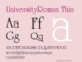 UniversityRoman Thin Version 001.000 Font Sample