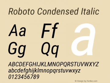 Roboto Condensed Italic Version 2.001047; 2015 Font Sample