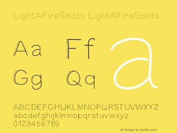 LightAFireSpots LightAFireSpots Version 001.000 Font Sample