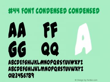 #44 Font Condensed Condensed 2 Font Sample