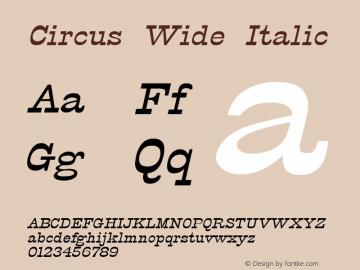 Circus Wide Italic Altsys Fontographer 4.1 12/5/94 Font Sample
