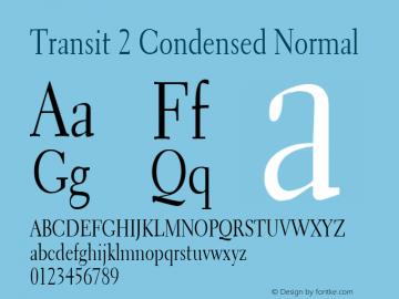 Transit 2 Condensed Normal Altsys Fontographer 4.1 1/10/95 Font Sample