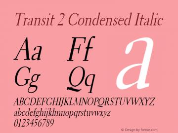 Transit 2 Condensed Italic Altsys Fontographer 4.1 1/10/95 Font Sample