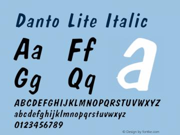 Danto Lite Italic Altsys Fontographer 4.1 2/2/95 Font Sample