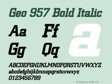 Geo 957 Bold Italic 1.0 Wed Jul 28 16:19:20 1993 Font Sample