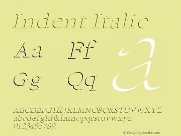 Indent Italic Altsys Fontographer 4.1 1/5/95 Font Sample