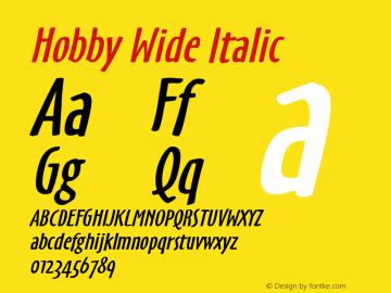Hobby Wide Italic 1.0 Wed Jul 28 16:34:49 1993 Font Sample