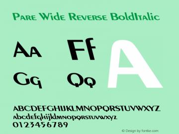 Pare Wide Reverse BoldItalic Altsys Fontographer 4.1 1/9/95 Font Sample