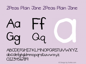 2Peas Plain Jane 2Peas Plain Jane Version 1.00; January 1, 2002 Font Sample