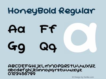 HoneyBold Regular Macromedia Fontographer 4.1J 02.1.11 Font Sample