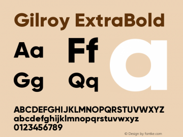 Gilroy-ExtraBold Version 1.000;PS 001.000;hotconv 1.0.88;makeotf.lib2.5.64775图片样张